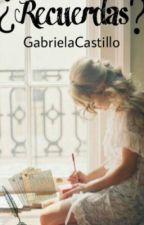 ¿Recuerdas?  by GabsBriones