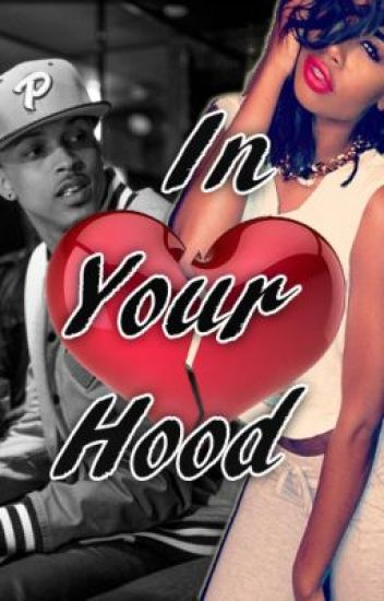 In Your Hood ( COMPLETED)