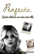 Perfecta //Mambar// by Crybaby72724