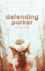 Defending Parker by winx1348