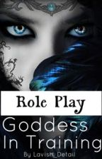 Goddess In Training-Role Play by Lavish_detail