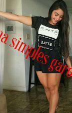 uma simples Garota by aryanymatos11