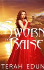 Sworn To Raise - Book One in the Courtlight Series by Miss_Edun