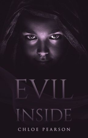 Evil Inside (Completed) by xSinnersNeverSleepx