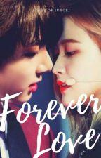Forever Love (Sequel Always Forever) by LeeHara01