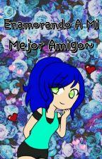 ~Enamorando A Mi Mejor Amigo~[LoganxEmma] (Miraculous Ladybug) by Mei_Choc14