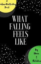 What Falling Feels Like by ConfusedButSmiling