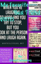 My Favorite Best Friend Quotes{Wattys 2017} by CelestiaGaming
