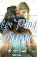 Un Papá Soltero  by Enny-xD