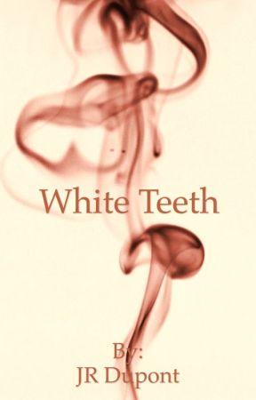 White Teeth  by JRDupont