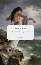 METALLICA » One Shots by drxcxrxs