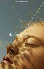 darling on fire • the darkest minds by SteampunkNovelist