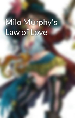 Milo Murphy's Law of Love by Andvocell_Raegree
