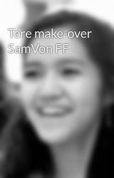 Tere make-over SamVon FF by pambailon