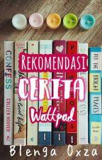 Rekomendasi Cerita Wattpad by BlengaOxza