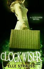 CLOCKWISER by LeeStrauss
