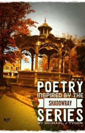 ShadowRay Poems by MichaelTyger