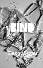 Bind by DaeguSugar