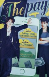 THE PAY (EL PAGO) ➽ HUNHAN ➽ by ParkNini04