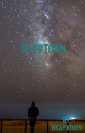Slowtown by bkapjon99
