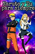Naruto y Tu Para Siempre by minyaoXD