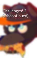 Challenges! 2 (Discontinued) by NightmaretheWolf1987
