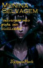 (PAUSADA)Menina Selvagem by LoliRo-500