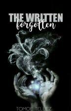 The Written Forgotten (Rough draft) by TomoeTellez