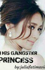 Im his gangster Princess{ Slow Update } by JuliafatimaVillamer