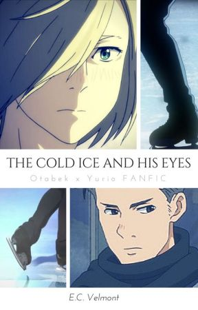 The cold ice and his eyes (Otabek x Yurio) by ScarboroughFairxx
