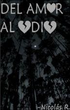 DEL AMOR AL ODIO by nikoood56