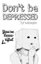 Don't be depressed   Libro de Ayuda contra la Depresión by MyOwnImagine