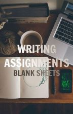 Writing Assignments [Blank Sheets | A Writing Group] by Blank_Sheets