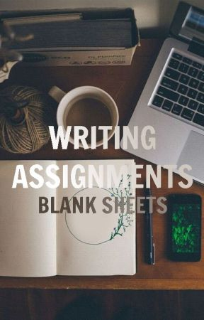 Writing Assignments [Blank Sheets| A writing group] by Blank_Sheets