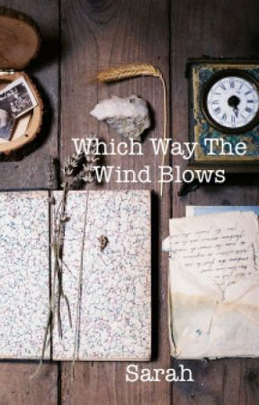 Which Way The Wind Blows by the_tortured_artist