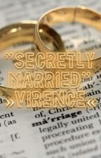Secretly Married | ViRence by AicelleVillarba07_14