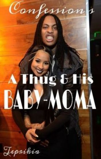 Confessions: Thug and his Baby Mama