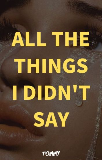 All The Things I Didn't Say
