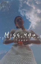 Miss You . ✗ Cowan ✗ by xgirlmeetscowanx