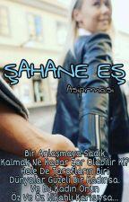 ŞAHANE EŞ by asiprmasi