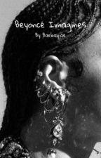 Beyoncé Imagines {GxG} by beyoncesbabe