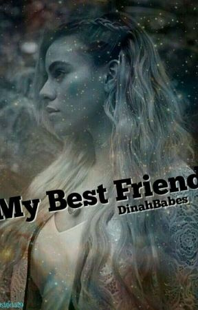 My best friend Dinah Jane/You by Dinahbabes