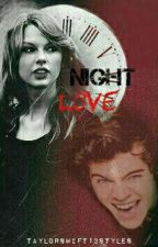 Night Love by taylorSwift13Styles
