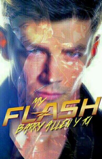 My Flash - (Barry Allen y Tú) *EDITANDO*