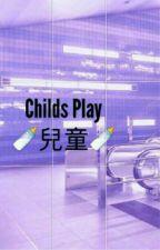 Childs Play || tłumaczenie by xoxo_fandoms