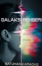 Galaksi Rehberi by benbeyazenci
