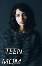 TEEN MOM by leovaldez-