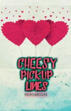 Cheesy Pickup Lines by xxUswah02xx