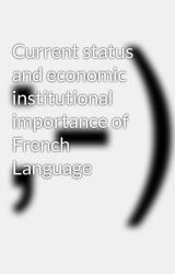 Current status and economic institutional importance of French Language by cqchennai