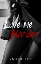 Love me Harder by dimskie_dyosa